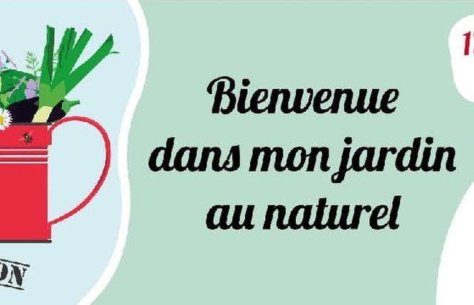 Bienvenue dans mon jardin au naturel 2021 - CPIE 1 - Millau